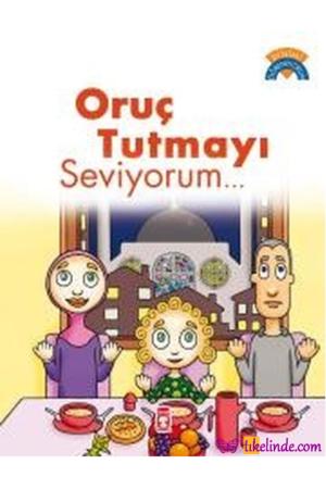 Kitap Çiğdem Özmen Oruç Tutmayı Seviyorum 9789753629119 TürkçeKitap