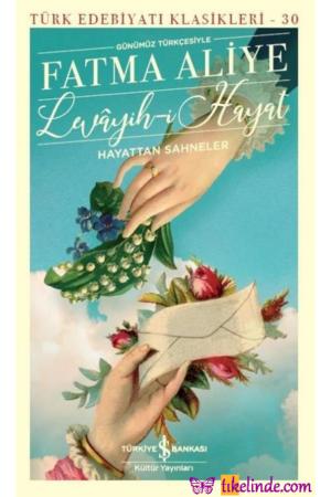 Kitap Fatma Aliye Topuz Levayih I Hayat Hayattan Sahneler (günümüz Türkçesiyle) 9786257999304 TürkçeKitap