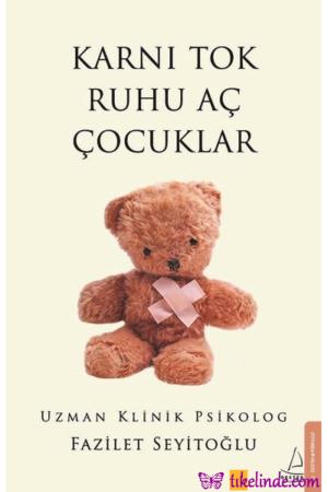 Kitap Fazilet Seyitoğlu Karnı Tok Ruhu Aç Çocuklar 9786254411847 TürkçeKitap