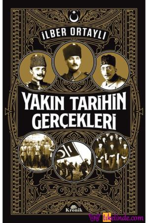 Kitap İlber Ortaylı Yakın Tarihin Gerçekleri 9786057635983 TürkçeKitap