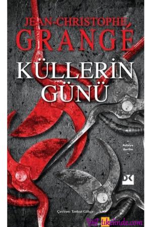 Kitap Jean Christophe Grange Küllerin Günü Küllerin Günü TürkçeKitap