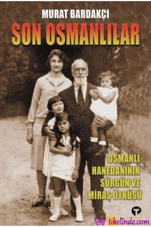 Kitap Murat Bardakçı Son Osmanlılar 9786257231206 TürkçeKitap