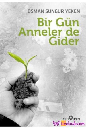 Kitap Osman Sungur Yeken Bir Gün Anneler De Gider 9786052691595 TürkçeKitap