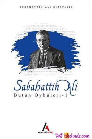Kitap Sabahattin Ali Sabahattin Ali Bütün Öyküleri 1 9786052216811 TürkçeKitap