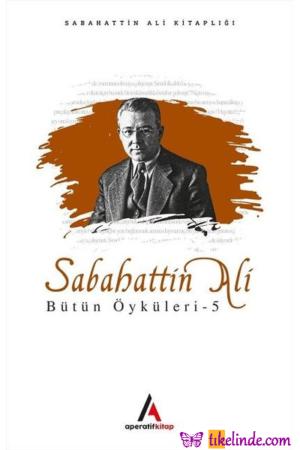 Kitap Sabahattin Ali Sabahattin Ali Bütün Öyküleri 5 9786052216866 TürkçeKitap