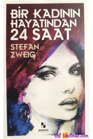 Kitap Stefan Zweig Bir Kadının Hayatından 24 Saat 9786053033219 TürkçeKitap