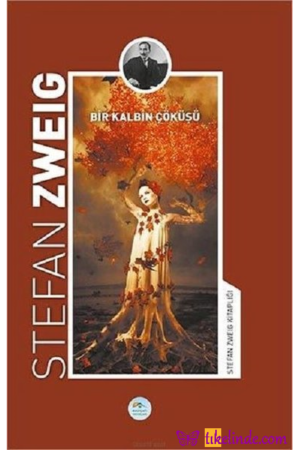 Kitap Stefan Zweig Bir Kalbin Çöküşü 9786052941034 TürkçeKitap