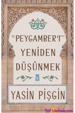 Kitap Yasin Pişgin Hz. Peygamber'i Yeniden Düşünmek 9786050837155 TürkçeKitap