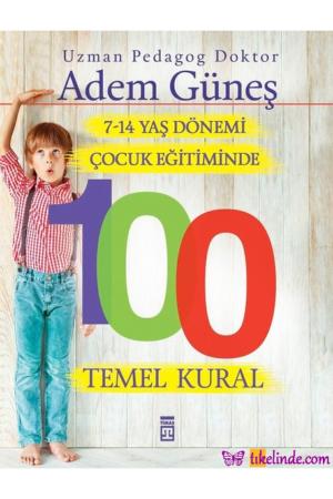 Kitap Adem Güneş 7 14 Yaş Dönemi Çocuk Eğitiminde 100 Temel Kural 9786050820249 TürkçeKitap