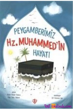 Kitap Amine Kevser Karaca, Ayşe Yıldız Yıldırım Peygamberimizin Hz. Muhammed'in Hayatı 9789753899826 TürkçeKitap