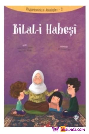 Kitap Amine Kevser Karaca Bilal I Habeşi Peygamberimizin Arkadaşları 2 9789753899727 TürkçeKitap