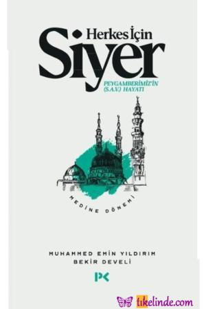 Kitap Bekir Develi, Muhammed Emin Yıldırım Herkes İçin Siyer Medine Dönemi 9786257637039 TürkçeKitap