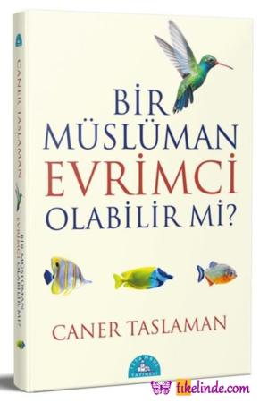 Kitap Caner Taslaman Bir Müslüman Evrimci Olabilir Mi 9786050616460 TürkçeKitap