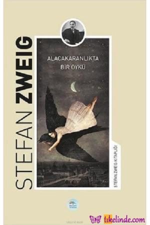 Kitap Stefan Zweig Alacakaranlıkta Bir Öykü 9786052944479 TürkçeKitap