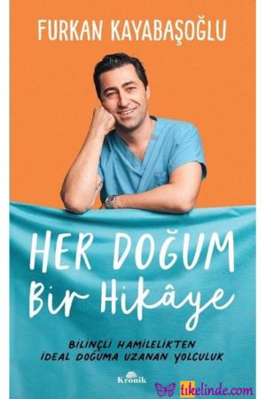 Kitap Furkan Kayabaşoğlu Her Doğum Bir Hikaye 9786257631051 TürkçeKitap