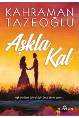 Kitap Kahraman Tazeoğlu Aşkla Kal 9786052691854 TürkçeKitap