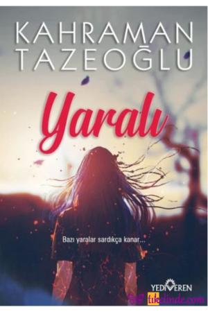 Kitap Kahraman Tazeoğlu Yaralı 9786052691786 TürkçeKitap