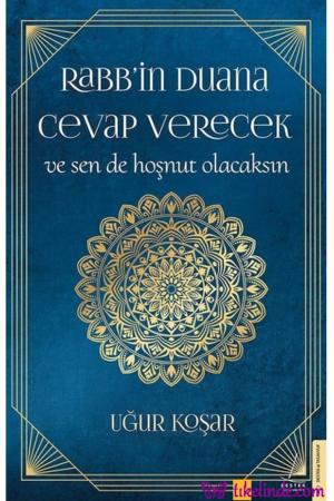 Kitap Uğur Koşar Rabb'in Duana Cevap Verecek Ve Sen De Hoşnut Olacaksın 9786254412462 TürkçeKitap
