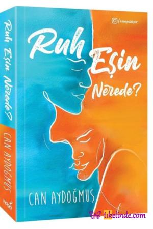 Kitap Can Aydoğmuş Ruh Eşin Nerede 9786057611444 TürkçeKitap