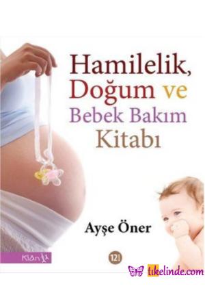 Kitap Ayşe Öner Hamilelik, Doğum Ve Bebek Bakım Kitabı 9789756388846 TürkçeKitap