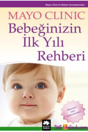 Kitap Bebeğinizin İlk Yılı Rehberi Mayo Clinic 9786058492417 TürkçeKitap