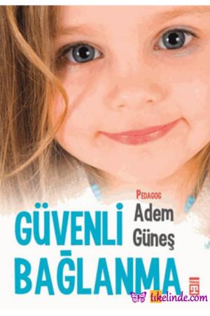 Kitap Güvenli Bağlanma Adem Güneş 9786050815061 TürkçeKitap