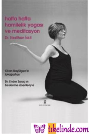 Kitap Hafta Hafta Hamilelik Yogası Ve Meditasyon Neslihan İskit 9789759046736 TürkçeKitap
