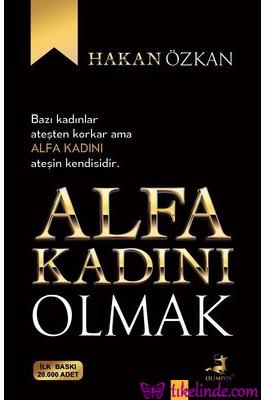 Kitap Hakan Özkan Alfa Kadını Olmak 9786057906458 TürkçeKitap
