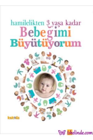 Kitap Hamilelikten 3 Yaşa Kadar Bebeğimi Büyütüyorum Kolektif 9789752564169 TürkçeKitap