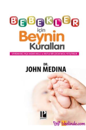 Kitap John Medina Bebekler İçin Beynin Kuralları 9786054726394 TürkçeKitap