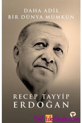 Kitap Recep Tayyip Erdoğan Daha Adil Bir Dünya Mümkün 9786257548083 TürkçeKitap