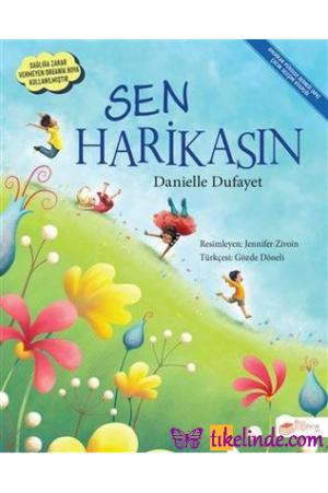 Kitap Danielle Dufayet Sen Harikasın 9786057050076 TürkçeKitap