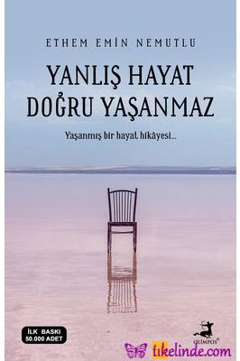 Kitap Ethem Emin Nemutlu Yanlış Hayat Doğru Yaşanmaz 9786057906465 TürkçeKitap
