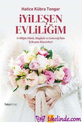 Kitap Hatice Kübra Tongar İyileşen Evliliğim 9786257479554 TürkçeKitap