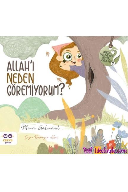 Kitap Merve Gülcemal Allah'ı Neden Göremiyorum Küçük Merve'nin Büyük Soruları 1 9786052297797 TürkçeKitap