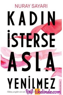 Kitap Nuray Sayarı Kadın İsterse Asla Yenilmez 9786254414121 TürkçeKitap
